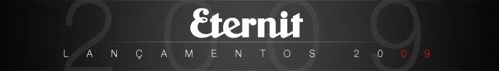 Lançamentos Eternit 2009