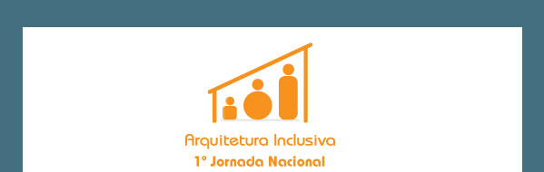 Arquitetura Inclusiva - 1ª Jornada Nacional