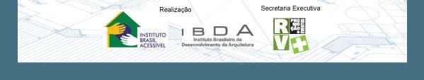 Realização: IBA Instituto Brasil Acessível e IBDA Instituto Brasileiro de Desenvolvimento da Arquitetura | Secretaria Executiva: RV+